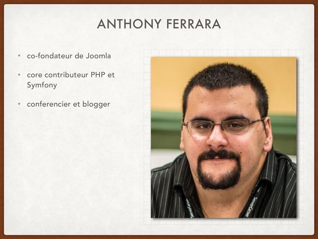 ANTHONY FERRARA • co-fondateur de Joomla • core...