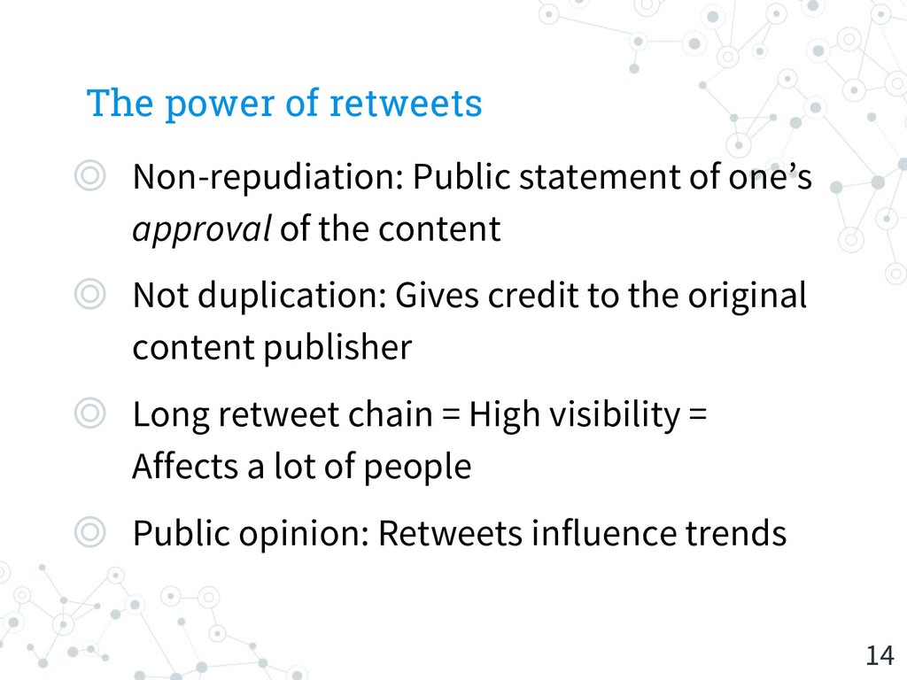 The power of retweets ◎ Non-repudiation: Public...