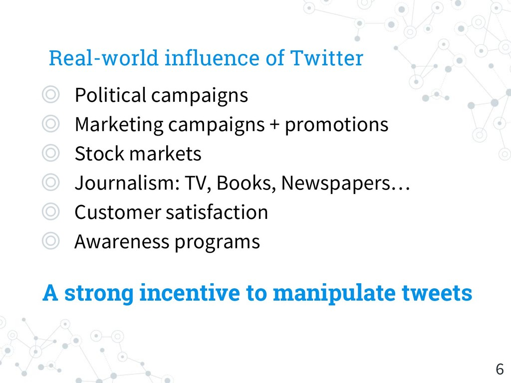 Real-world influence of Twitter ◎ Political cam...