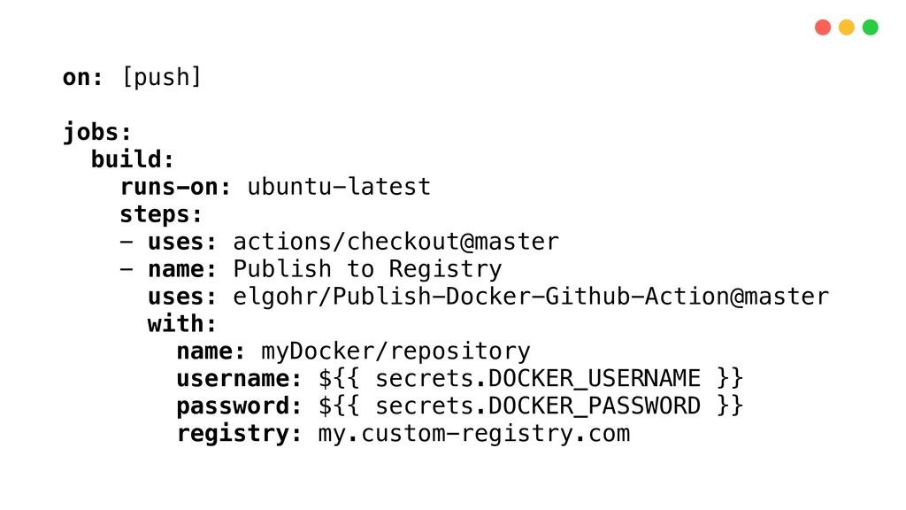 on: [push] jobs: build: runs-on: ubuntu-latest ...