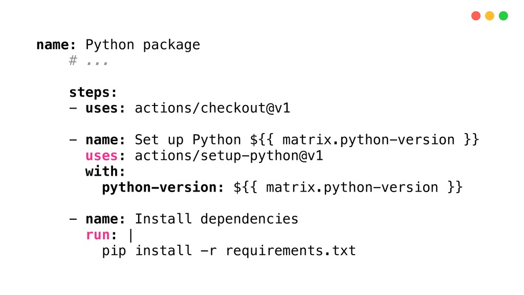 name: Python package # ... steps: - uses: actio...