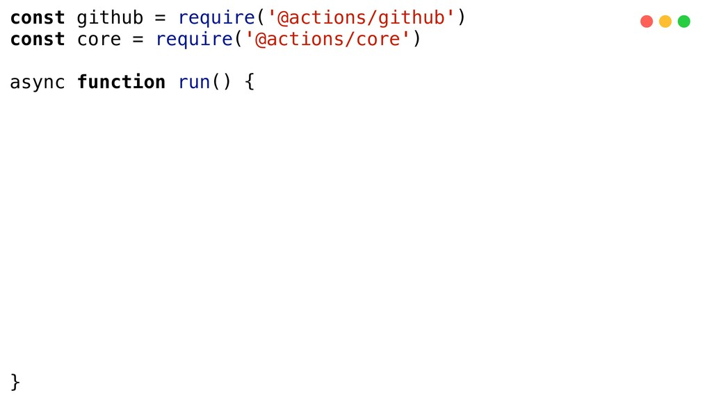 const github = require('@actions/github') const...