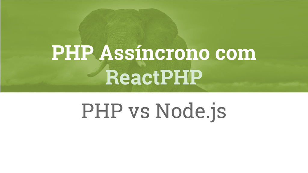 PHP Assíncrono com ReactPHP PHP vs Node.js