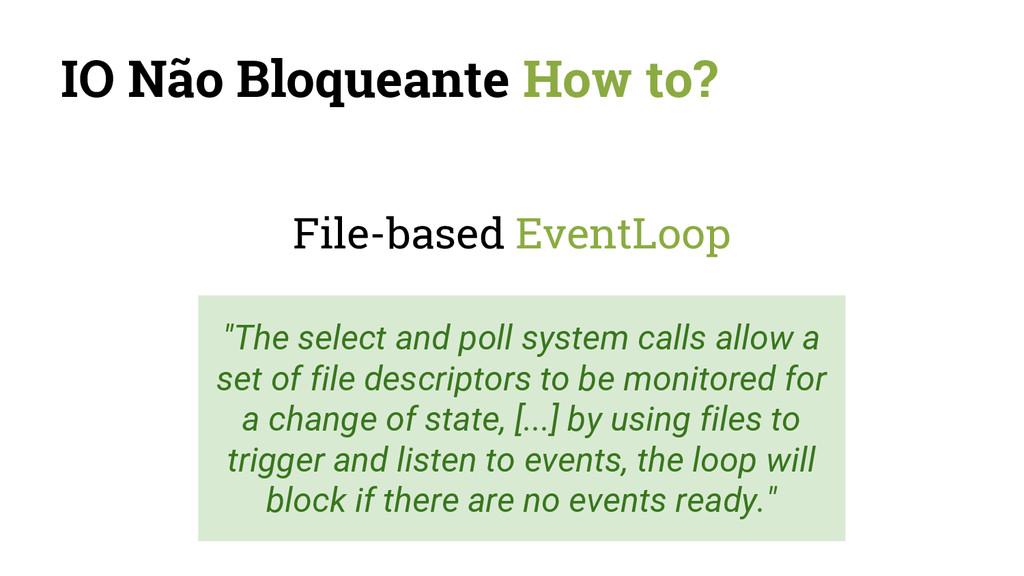 IO Não Bloqueante How to? File-based EventLoop ...