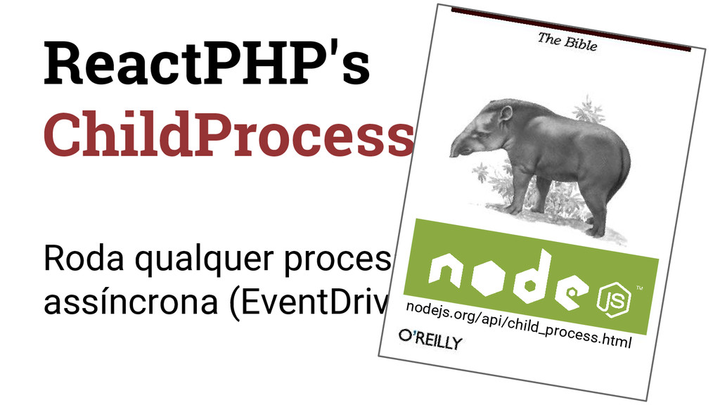 ReactPHP's ChildProcess Roda qualquer processo ...