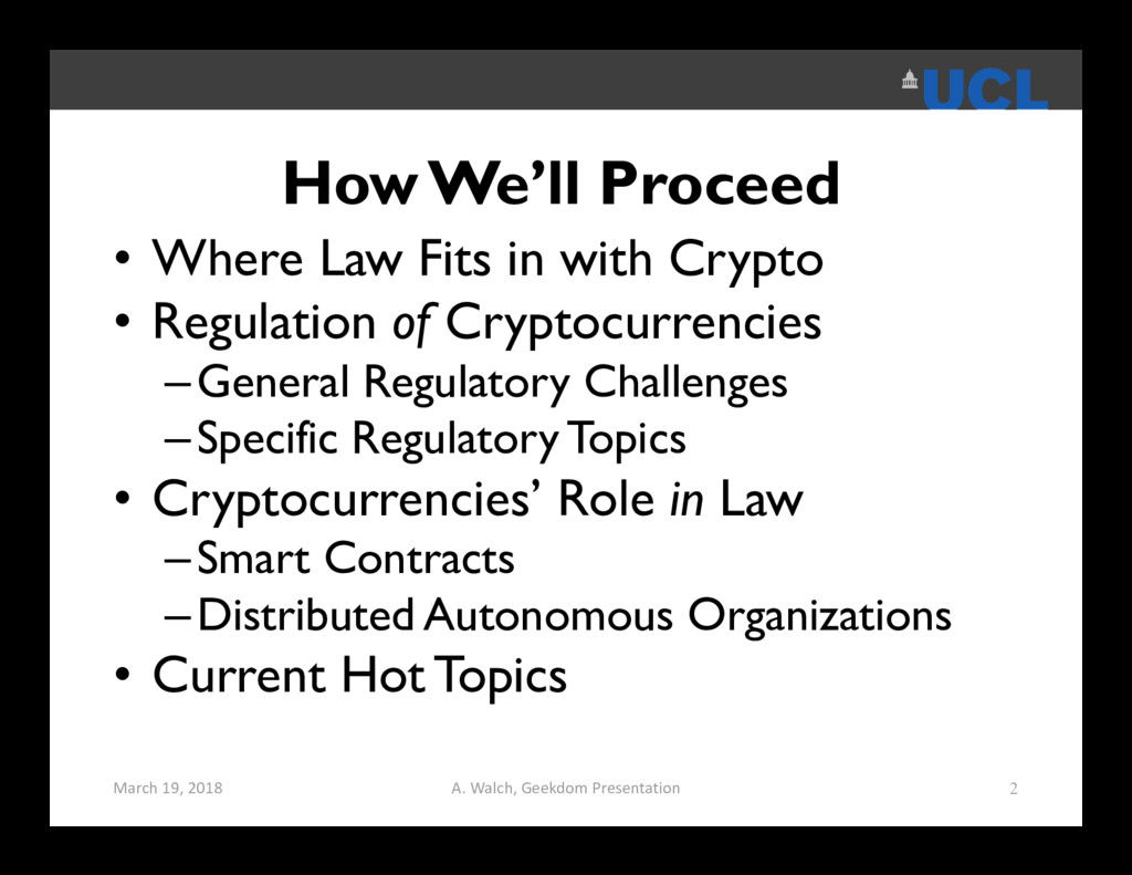 How We'll Proceed • Where Law Fits in with Cryp...