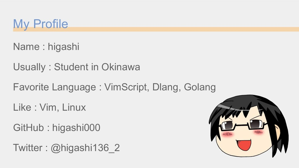 My Profile Name : higashi Usually : Student in ...