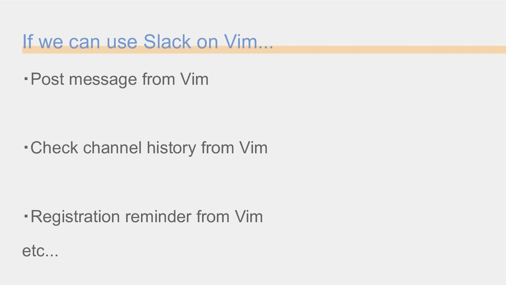 If we can use Slack on Vim... ・Post message fro...
