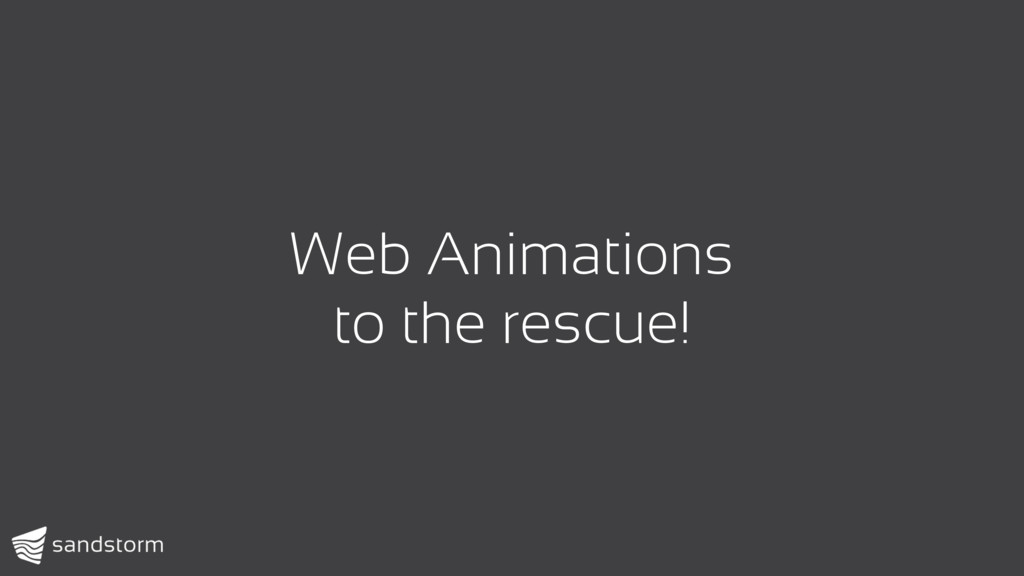 Web Animations to the rescue!