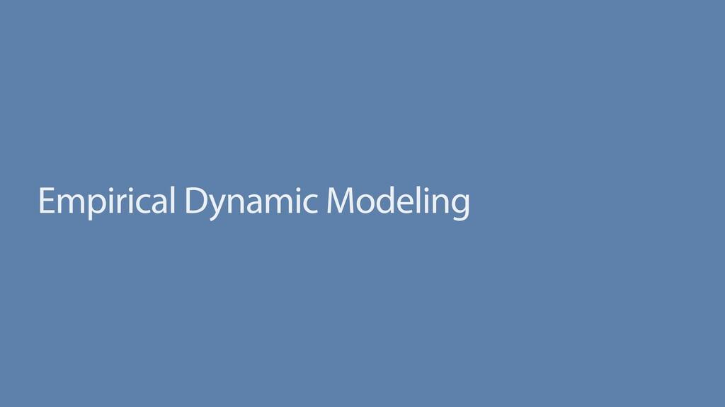 Empirical Dynamic Modeling
