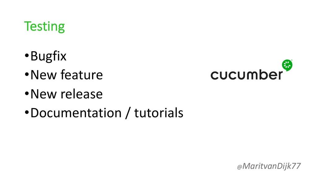 Testing •Bugfix •New feature •New release •Docu...