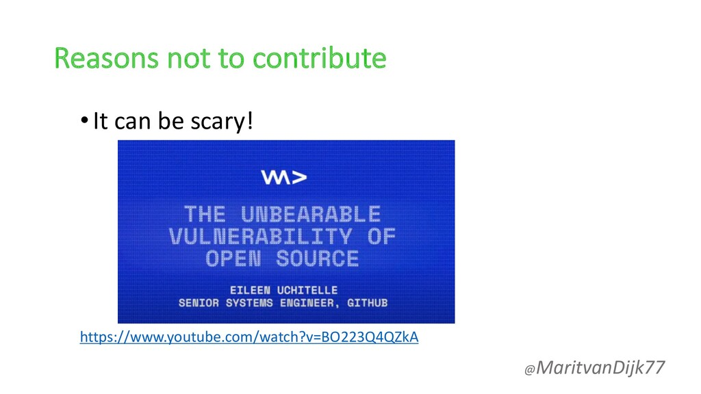 Reasons not to contribute •It can be scary! htt...