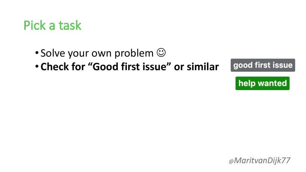 Pick a task •Solve your own problem J •Check fo...