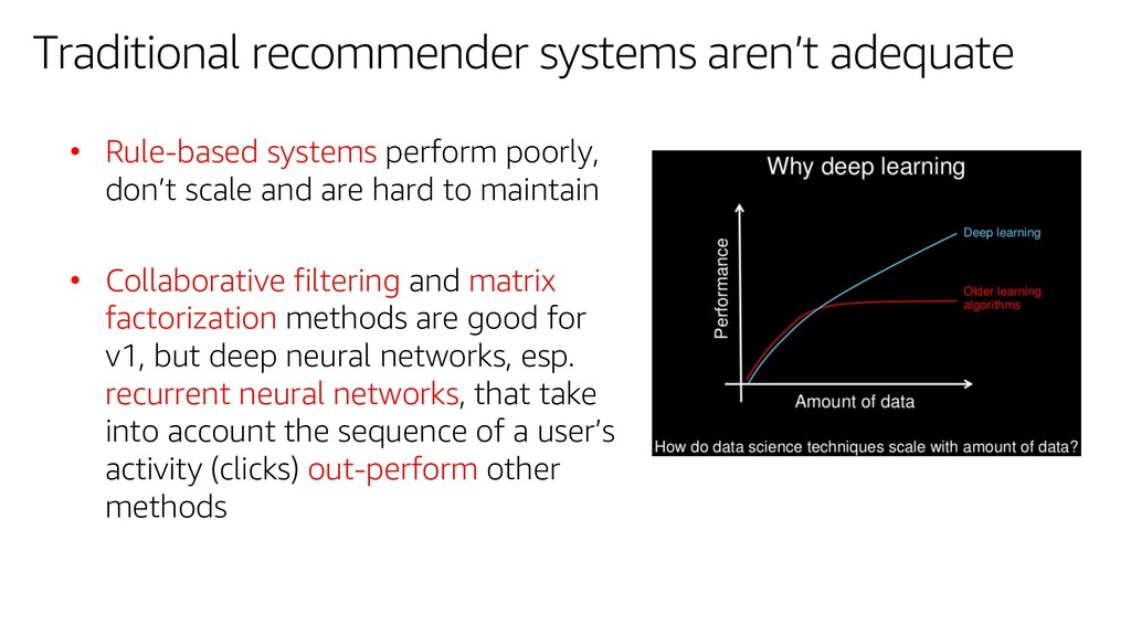 Traditional recommender systems aren't adequate...