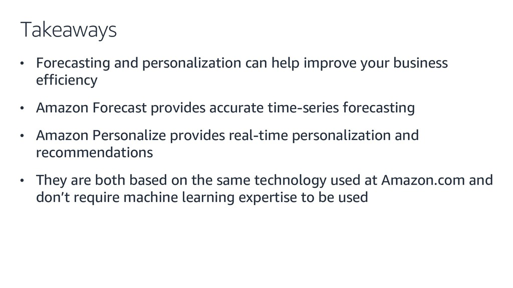 Takeaways • Forecasting and personalization can...