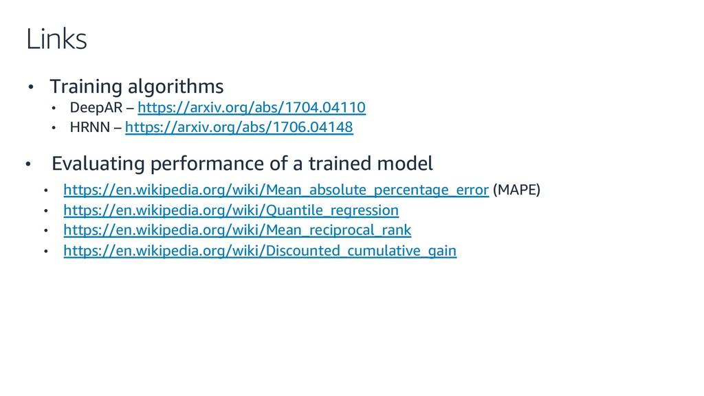 Links • Training algorithms • DeepAR – https://...