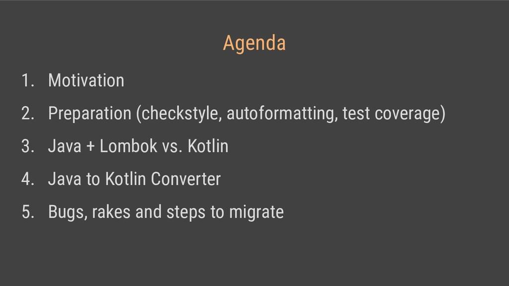 Agenda 1. Motivation 2. Preparation (checkstyle...