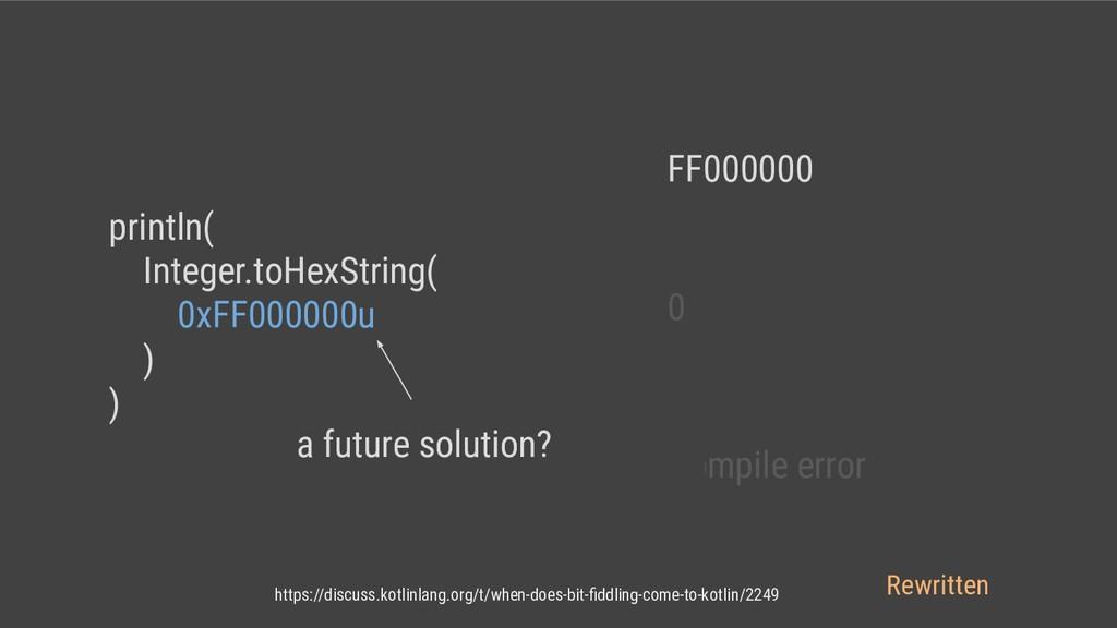 FF000000 0 Compile error println( Integer.toHex...