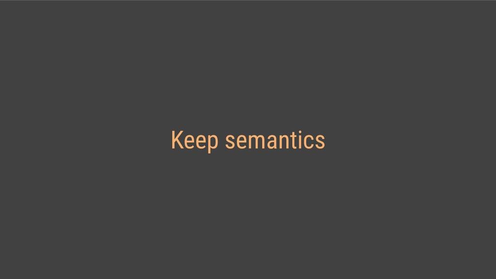 Keep semantics