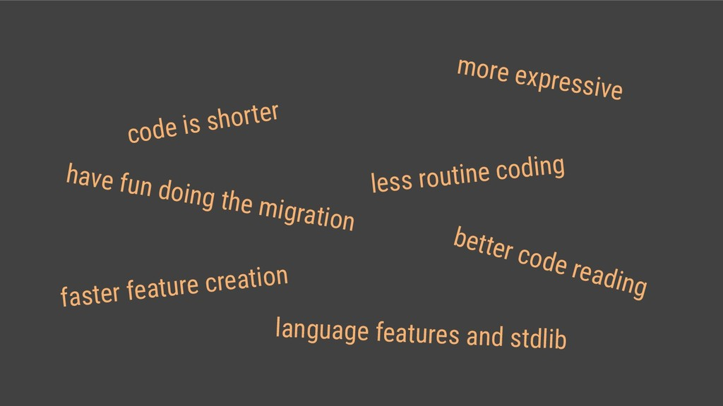 code is shorter more expressive have fun doing ...