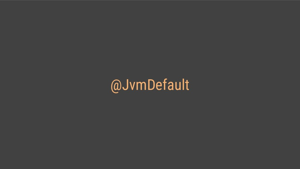 @JvmDefault