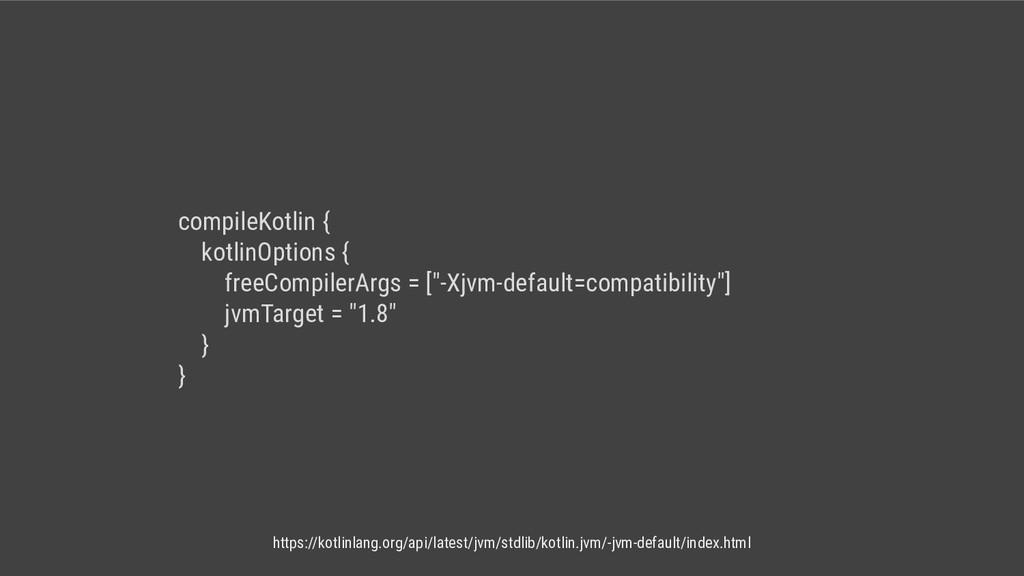 compileKotlin { kotlinOptions { freeCompilerArg...
