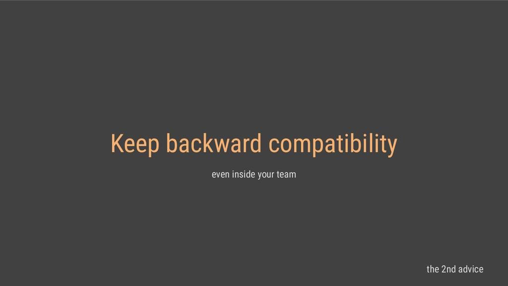 Keep backward compatibility even inside your te...