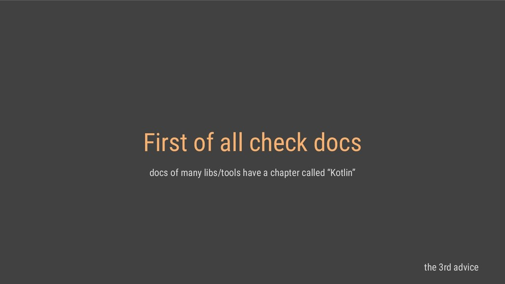 First of all check docs docs of many libs/tools...