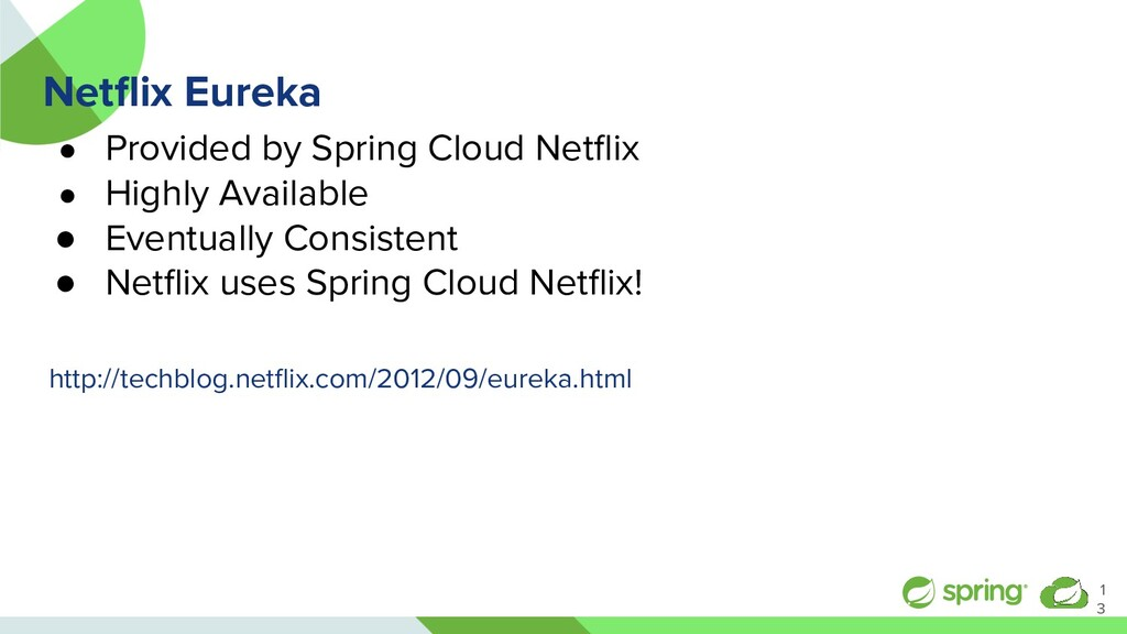 Netflix Eureka ● Provided by Spring Cloud Netflix...