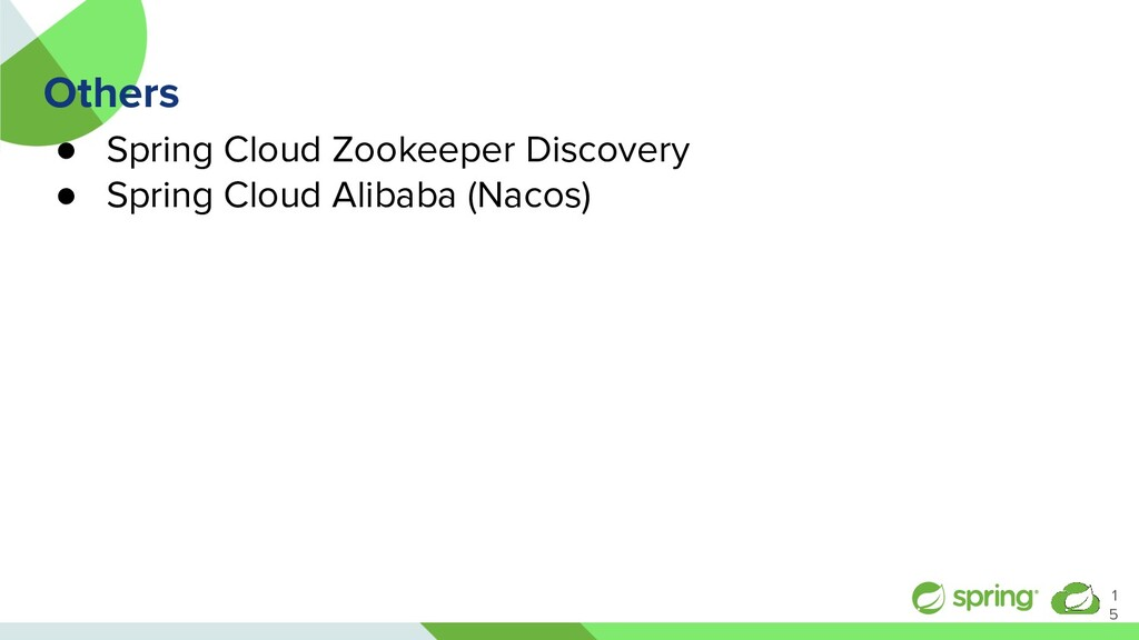 Others ● Spring Cloud Zookeeper Discovery ● Spr...