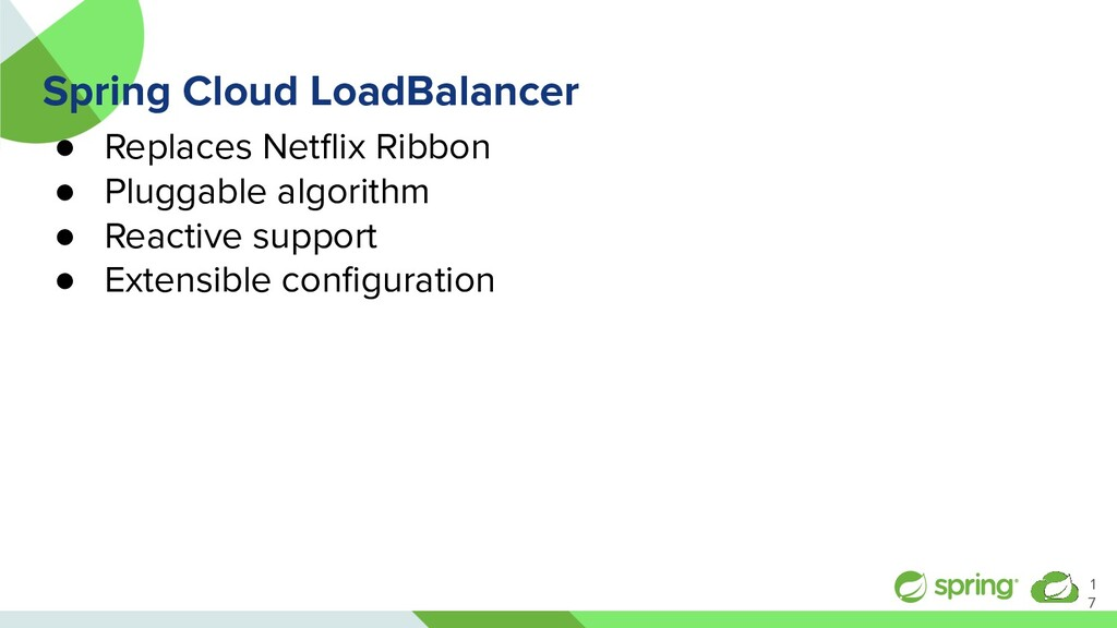 Spring Cloud LoadBalancer ● Replaces Netflix Rib...