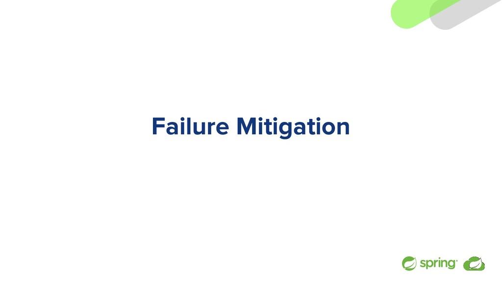 Failure Mitigation