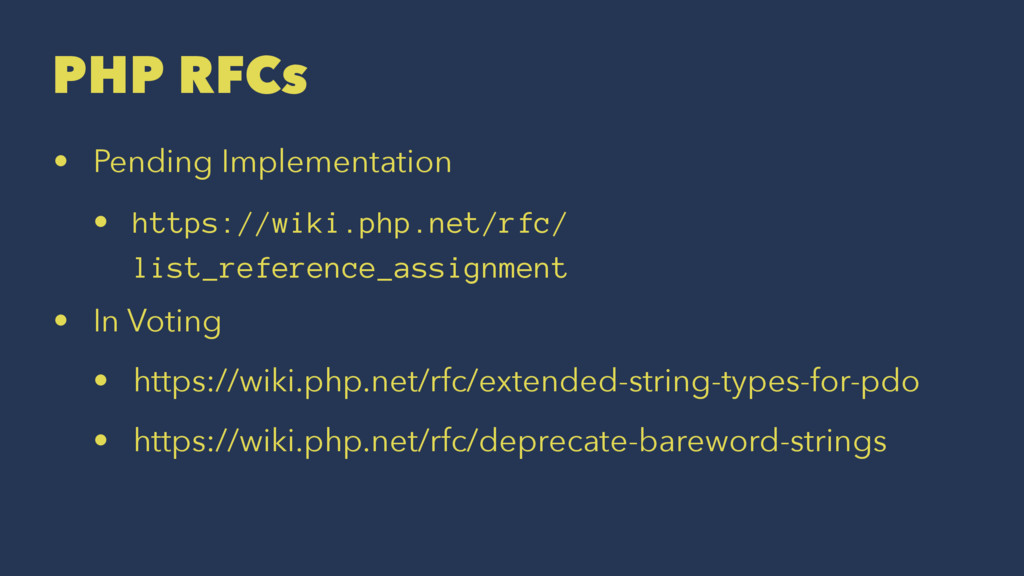 PHP RFCs • Pending Implementation • https://wik...