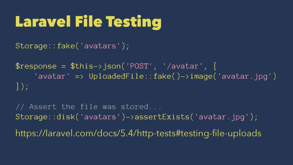 Laravel File Testing Storage::fake('avatars'); ...