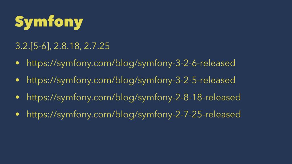 Symfony 3.2.[5-6], 2.8.18, 2.7.25 • https://sym...