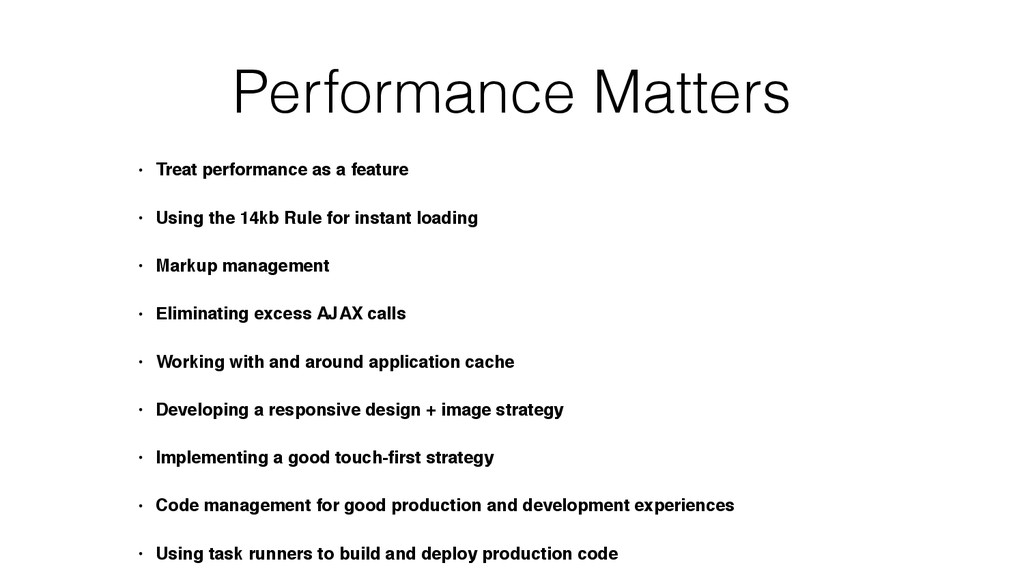 Performance Matters • Treat performance as a fe...