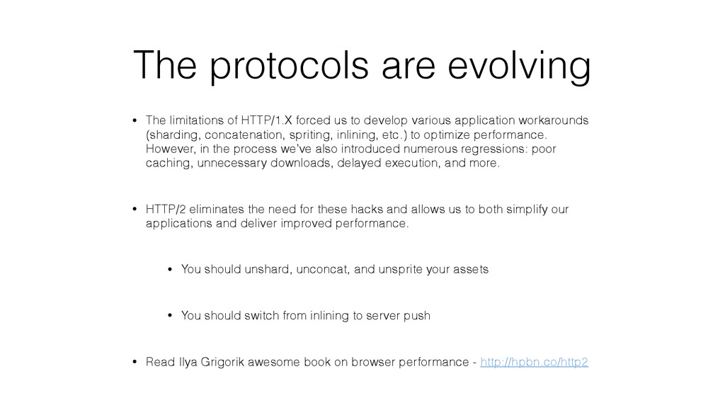 The protocols are evolving • The limitations of...