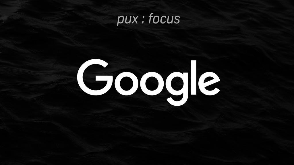 pux : focus