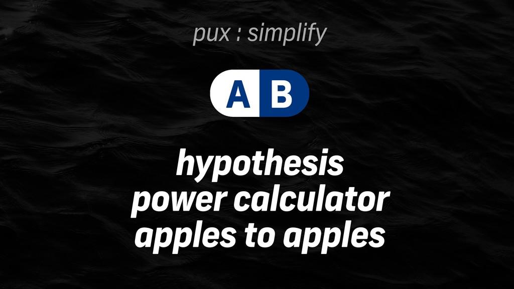 pux : simplify hypothesis power calculator appl...