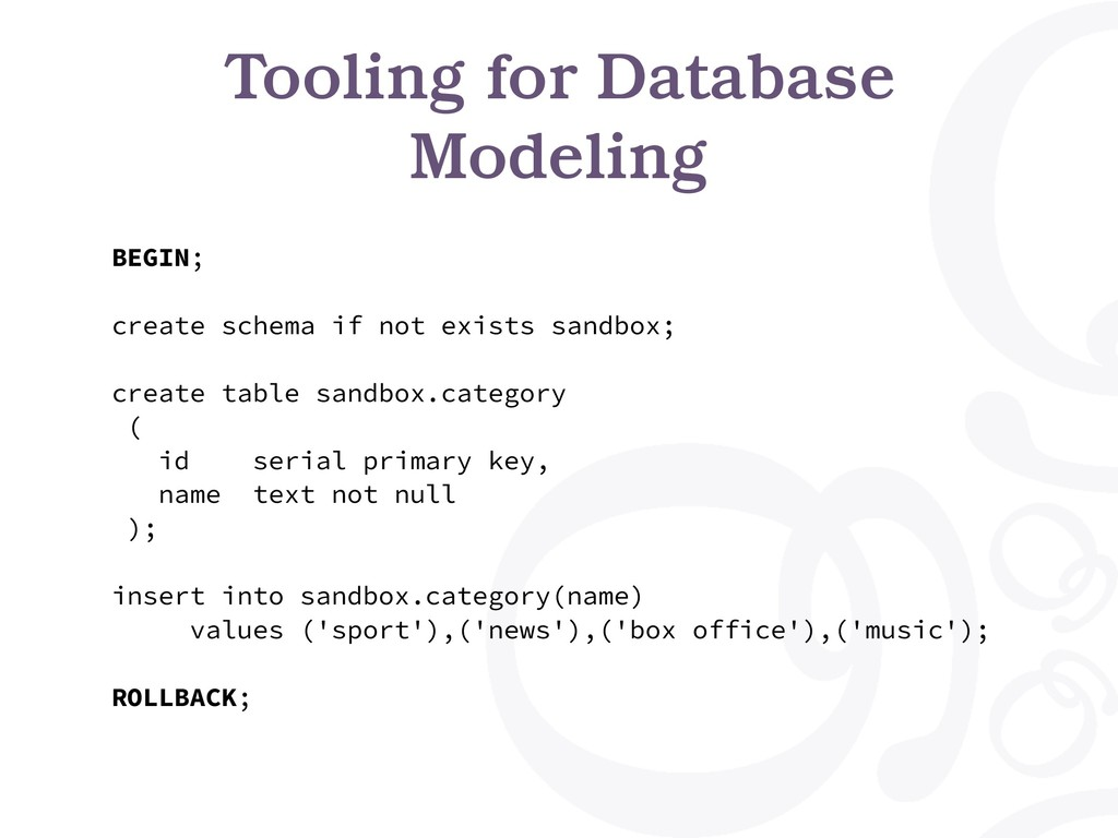 Tooling for Database Modeling BEGIN; create sch...