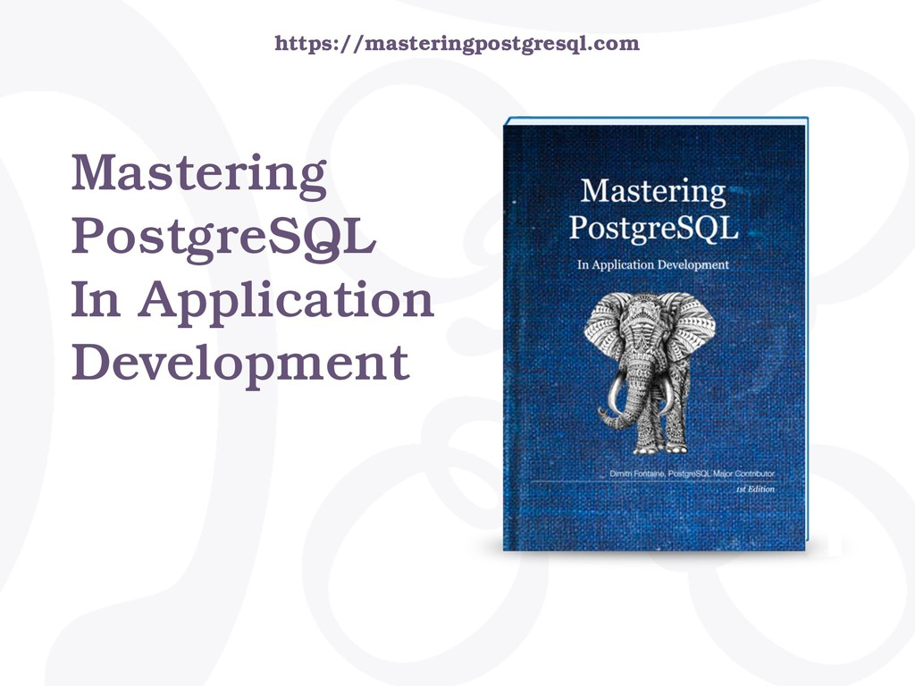 Mastering PostgreSQL In Application Development...