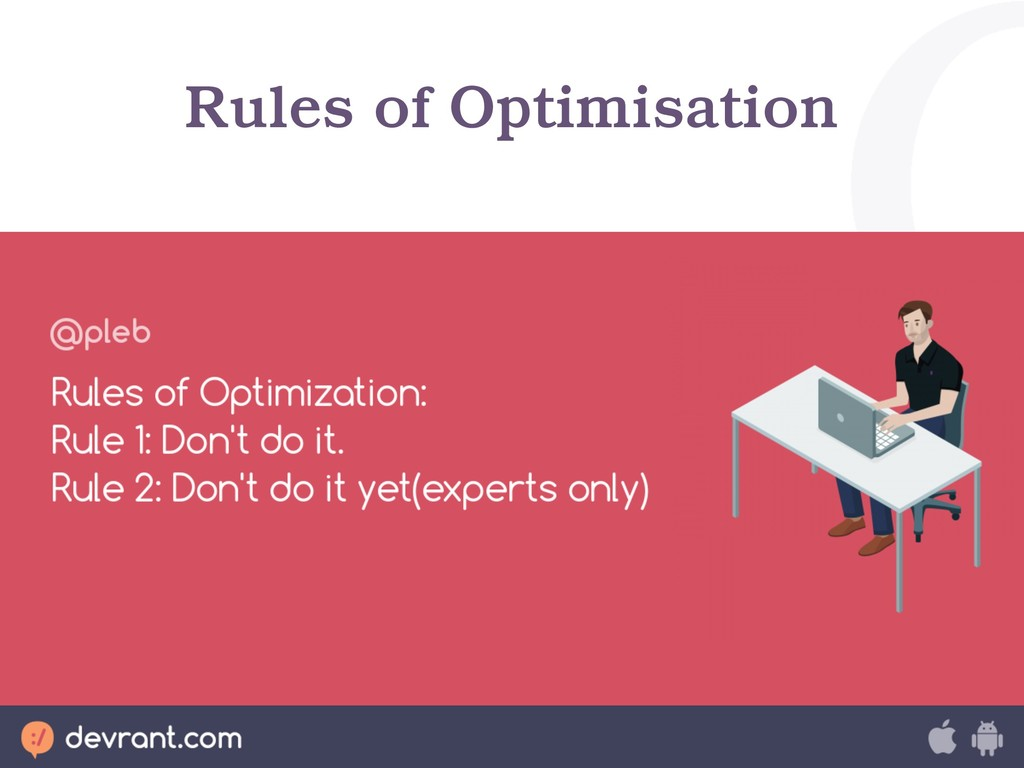 Rules of Optimisation