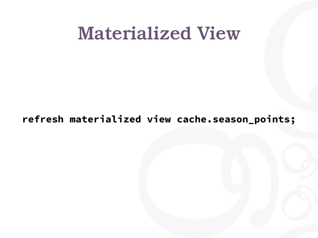 Materialized View refresh materialized view cac...