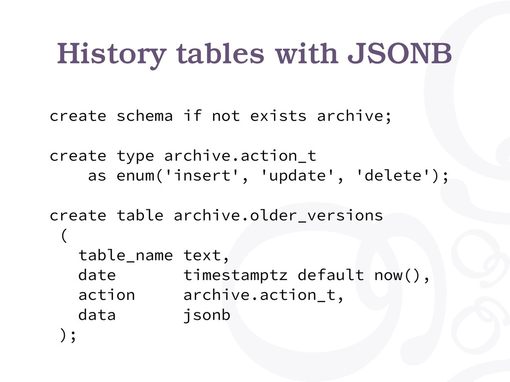 History tables with JSONB create schema if not ...