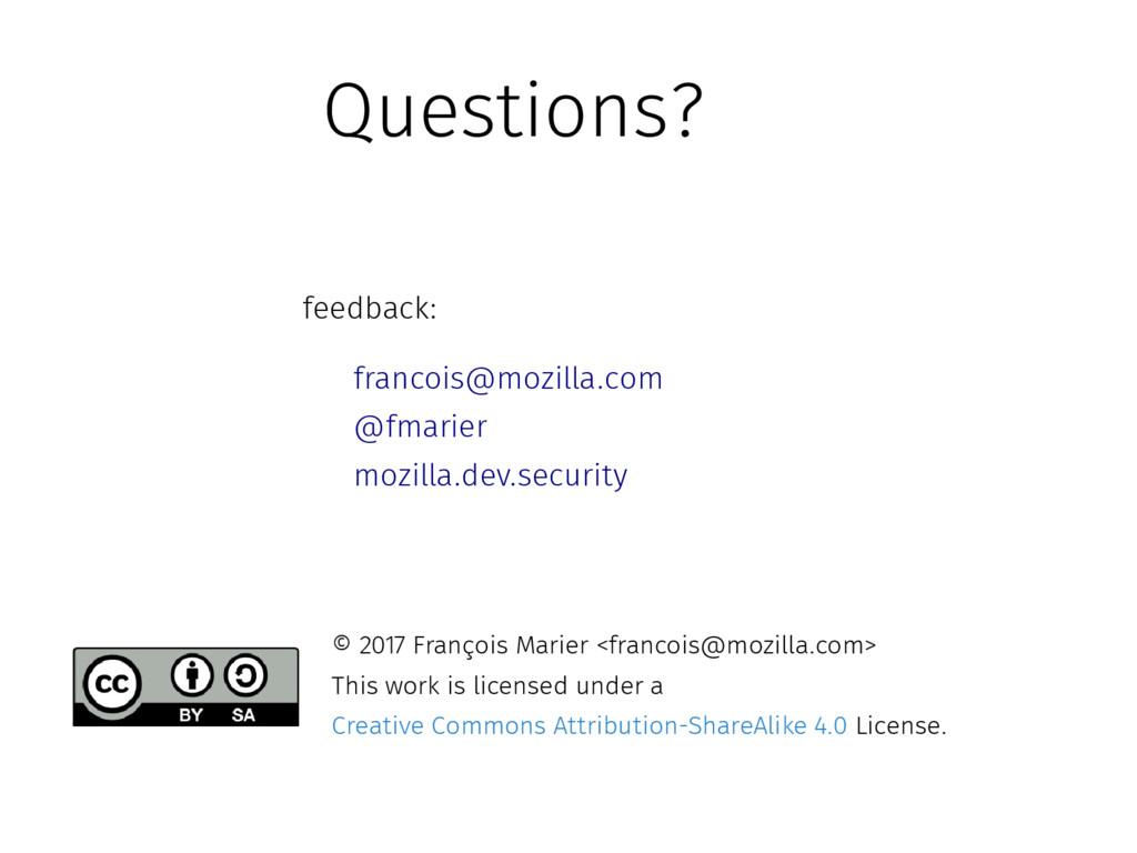 Questions? feedback: francois@mozilla.com @fmar...