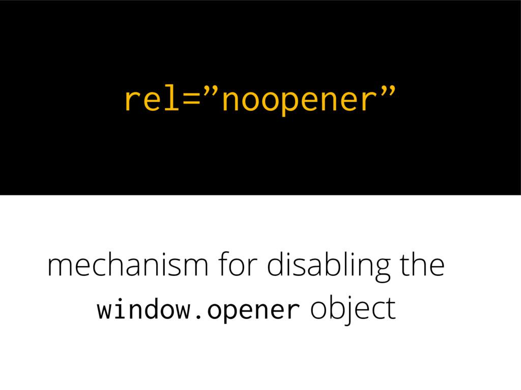 "rel=""noopener"" mechanism for disabling the wind..."