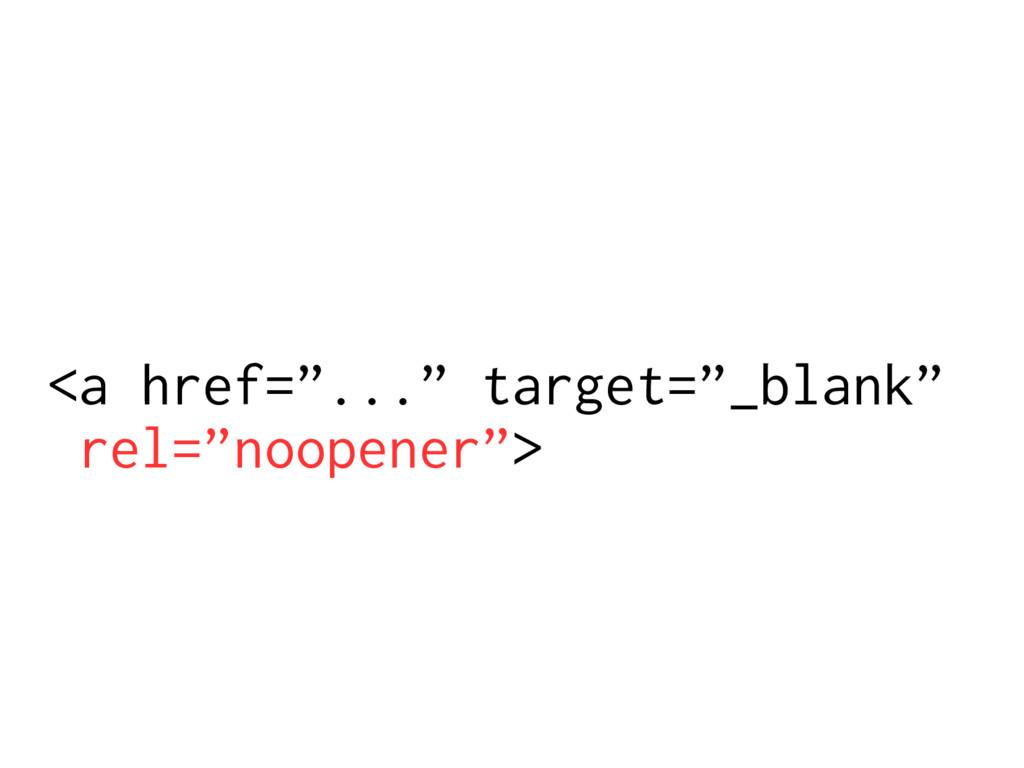 "<a href=""..."" target=""_blank"" rel=""noopener"">"