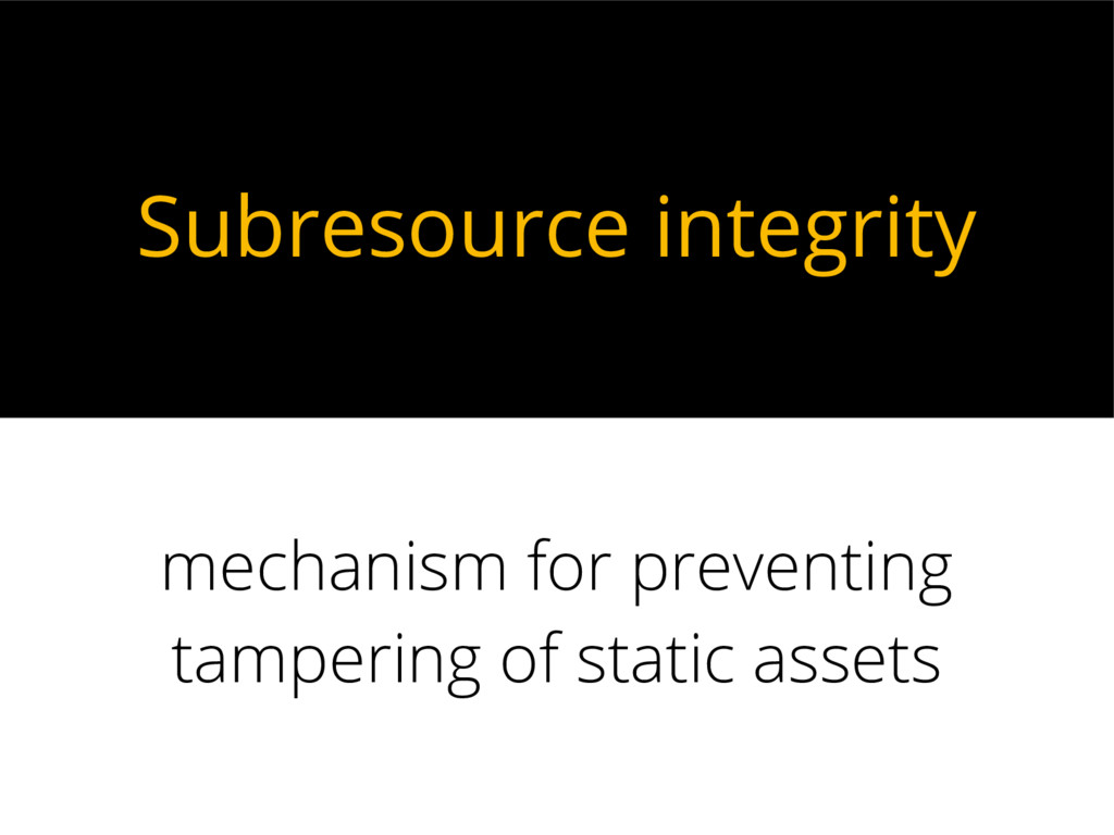 Subresource integrity mechanism for preventing ...