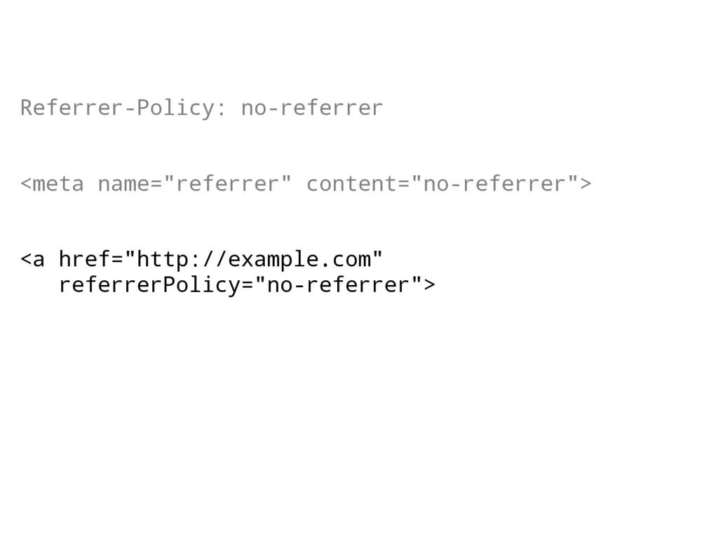 "Referrer-Policy: no-referrer <meta name=""referr..."