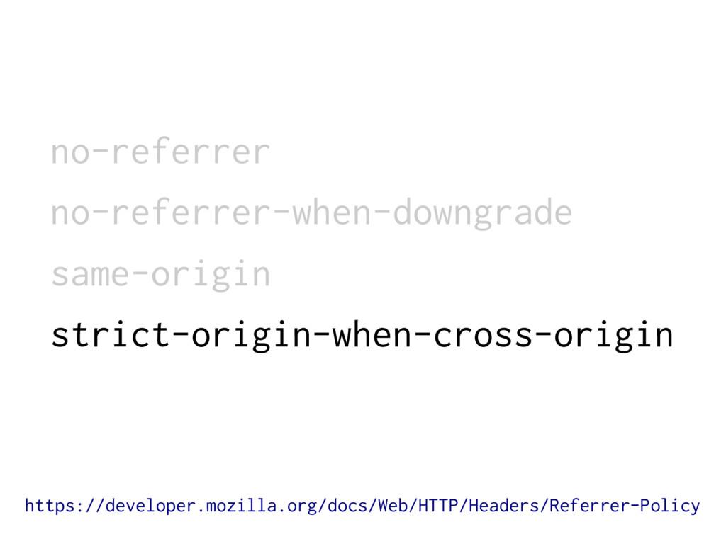 no-referrer no-referrer-when-downgrade same-ori...